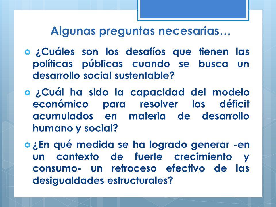 Algunas preguntas necesarias… ¿Cuáles son los desafíos que tienen las políticas públicas cuando se busca un desarrollo social sustentable.