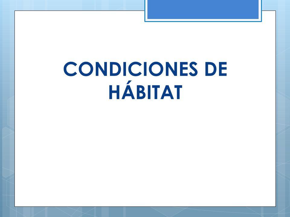 CONDICIONES DE HÁBITAT