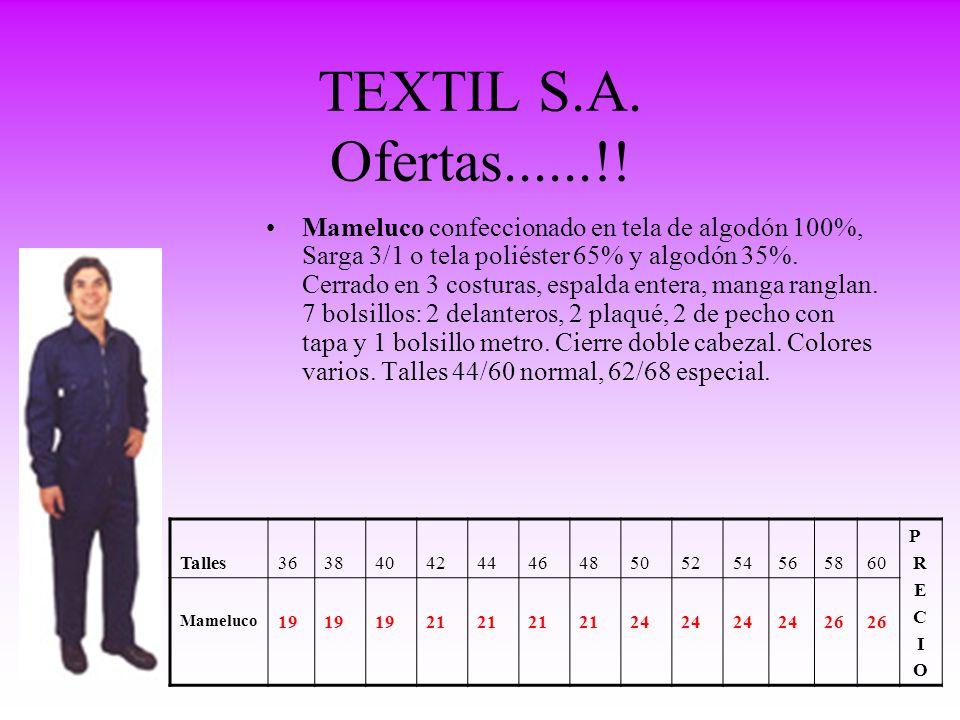 TEXTIL S.A. Ofertas......!! Mameluco confeccionado en tela de algodón 100%, Sarga 3/1 o tela poliéster 65% y algodón 35%. Cerrado en 3 costuras, espal
