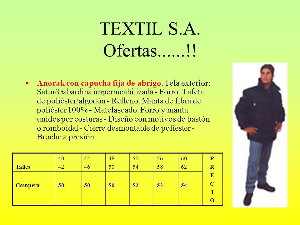 TEXTIL S.A. Ofertas......!! Anorak con capucha fija de abrigo. Tela exterior: Satín/Gabardina impermeabilizada - Forro: Tafeta de poliéster/algodón -