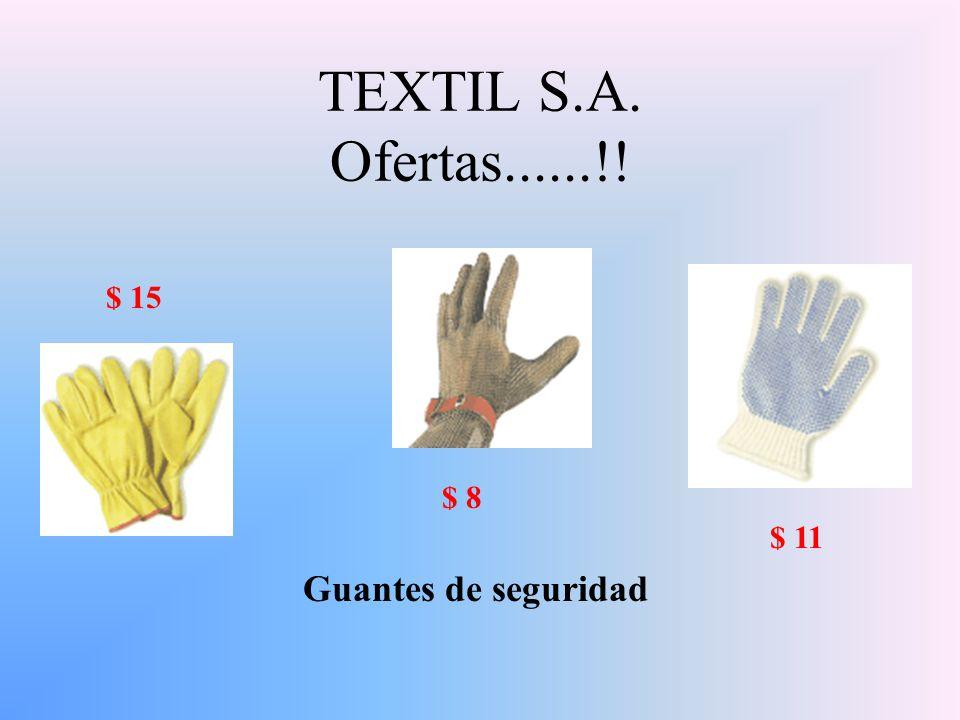 TEXTIL S.A. Ofertas......!! Guantes de seguridad $ 15 $ 8 $ 11