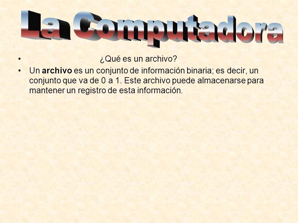 ¿Qué es un archivo? Un archivo es un conjunto de información binaria; es decir, un conjunto que va de 0 a 1. Este archivo puede almacenarse para mante