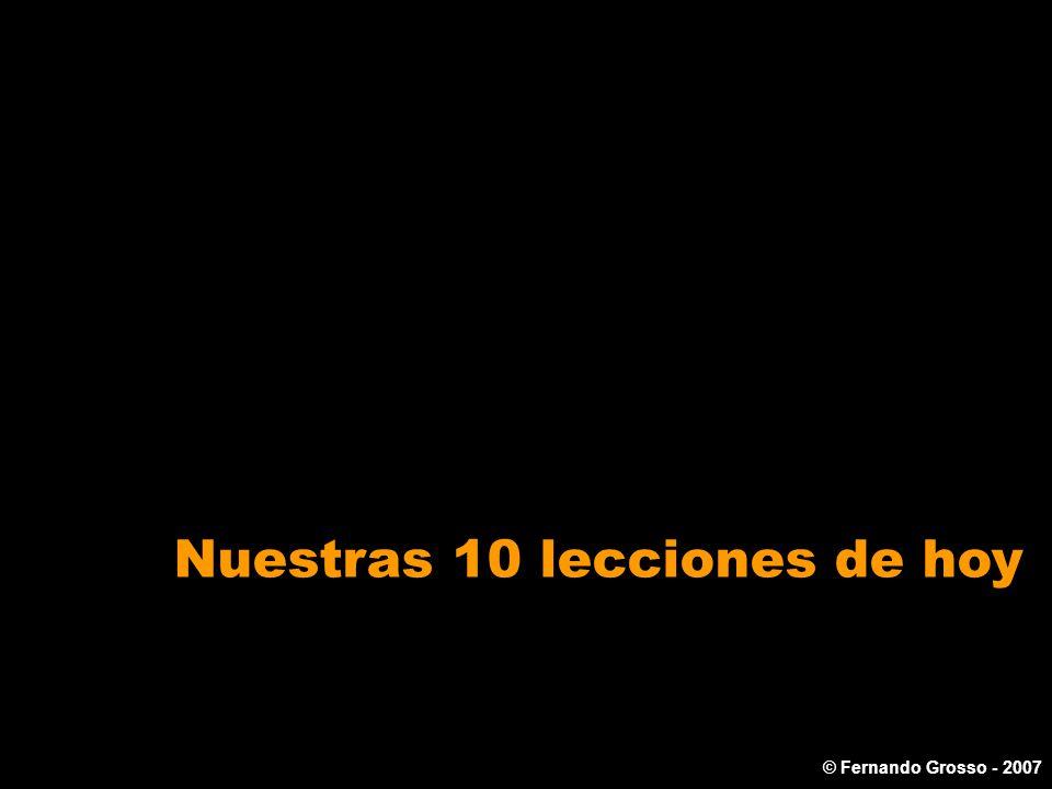 Nuestras 10 lecciones de hoy © Fernando Grosso - 2007