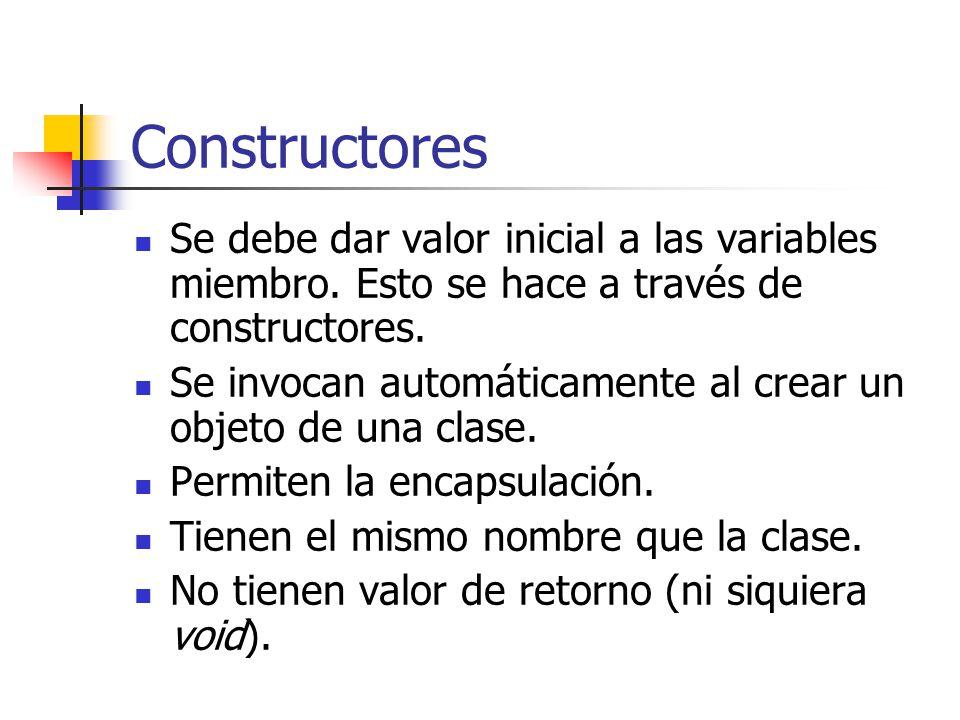 Constructores Se debe dar valor inicial a las variables miembro. Esto se hace a través de constructores. Se invocan automáticamente al crear un objeto