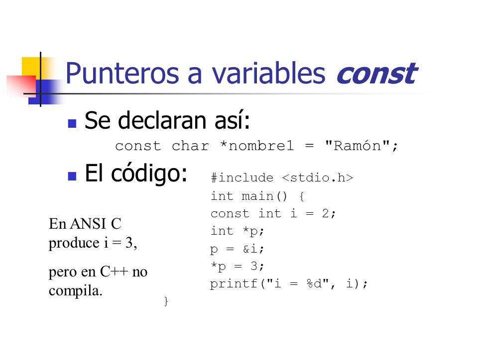 Punteros a variables const Se declaran así: const char *nombre1 =