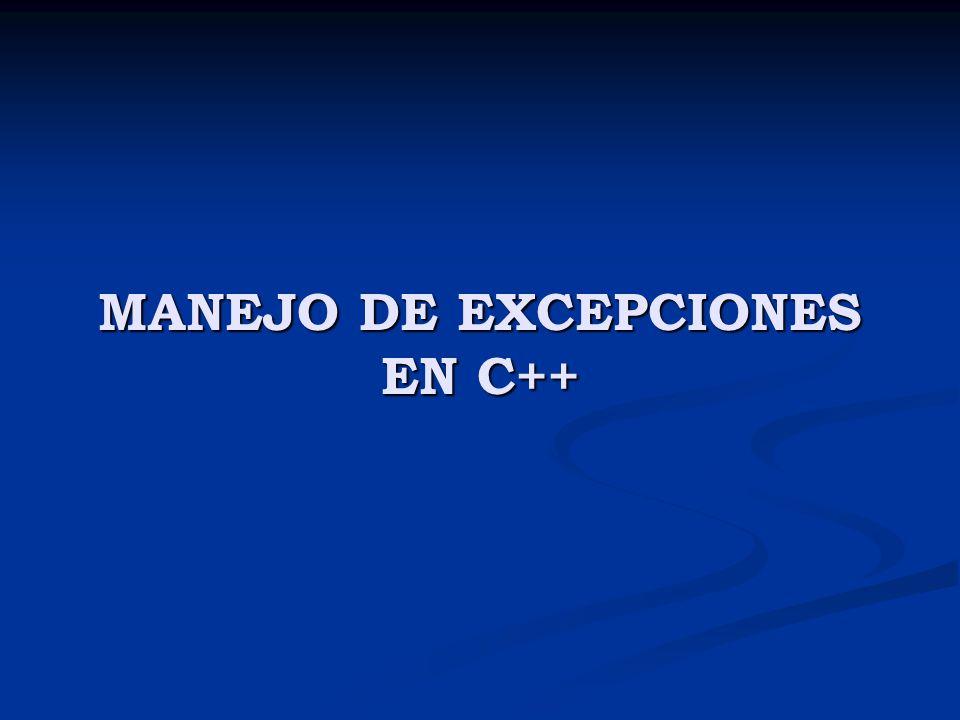 MANEJO DE EXCEPCIONES EN C++