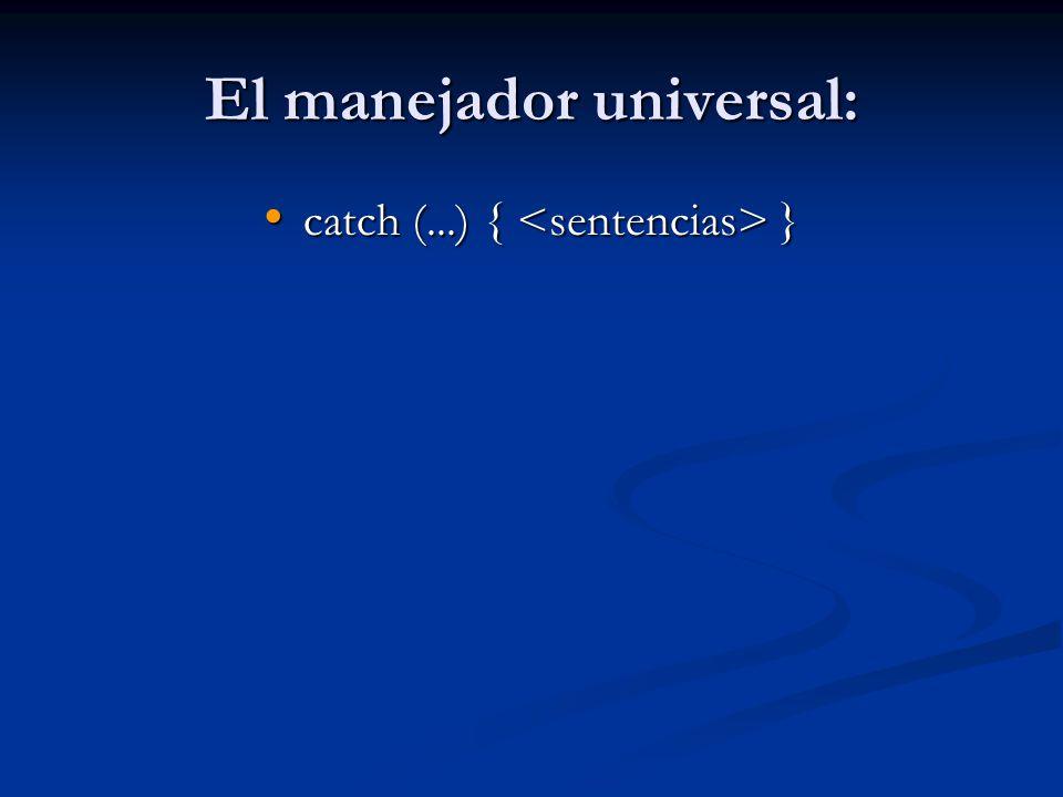El manejador universal: catch (...) { } catch (...) { }