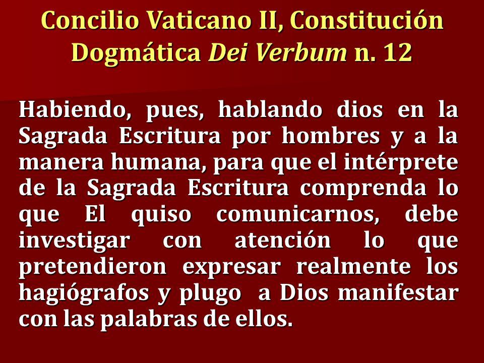 Habiendo, pues, hablando dios en la Sagrada Escritura por hombres y a la manera humana, para que el intérprete de la Sagrada Escritura comprenda lo qu