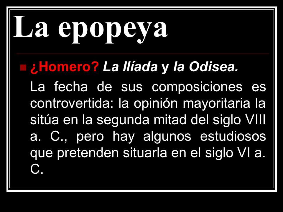 La epopeya ¿Homero.La Ilíada y la Odisea.