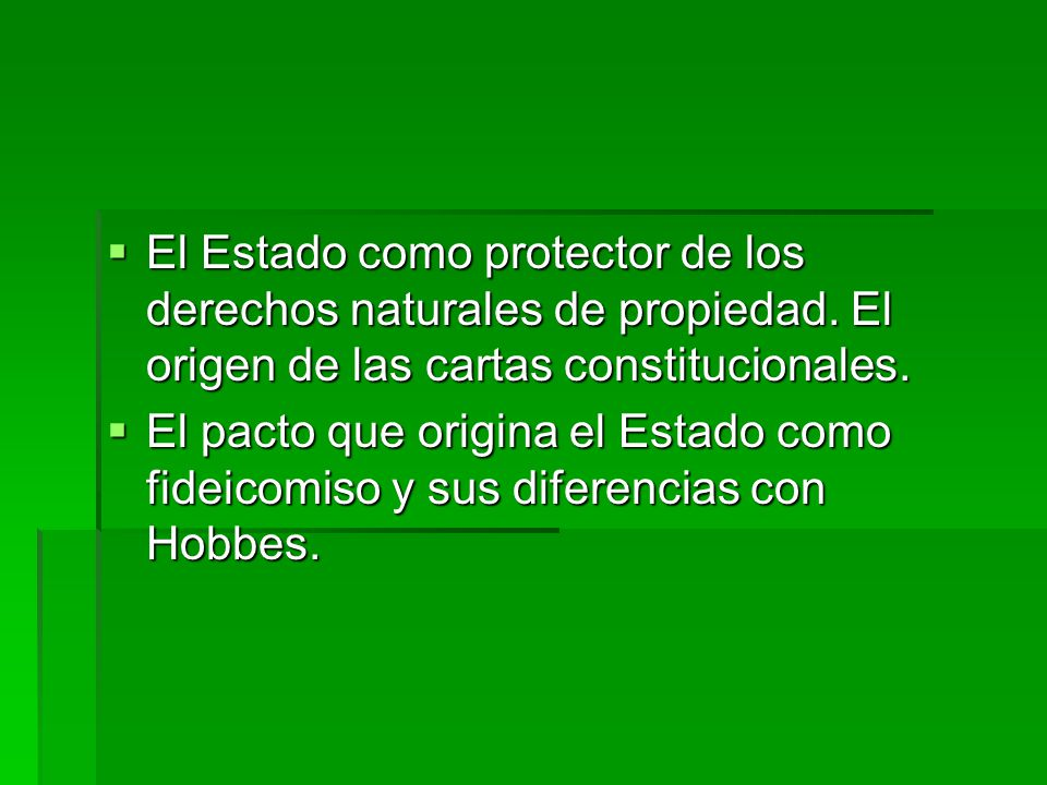 El Estado como protector de los derechos naturales de propiedad.