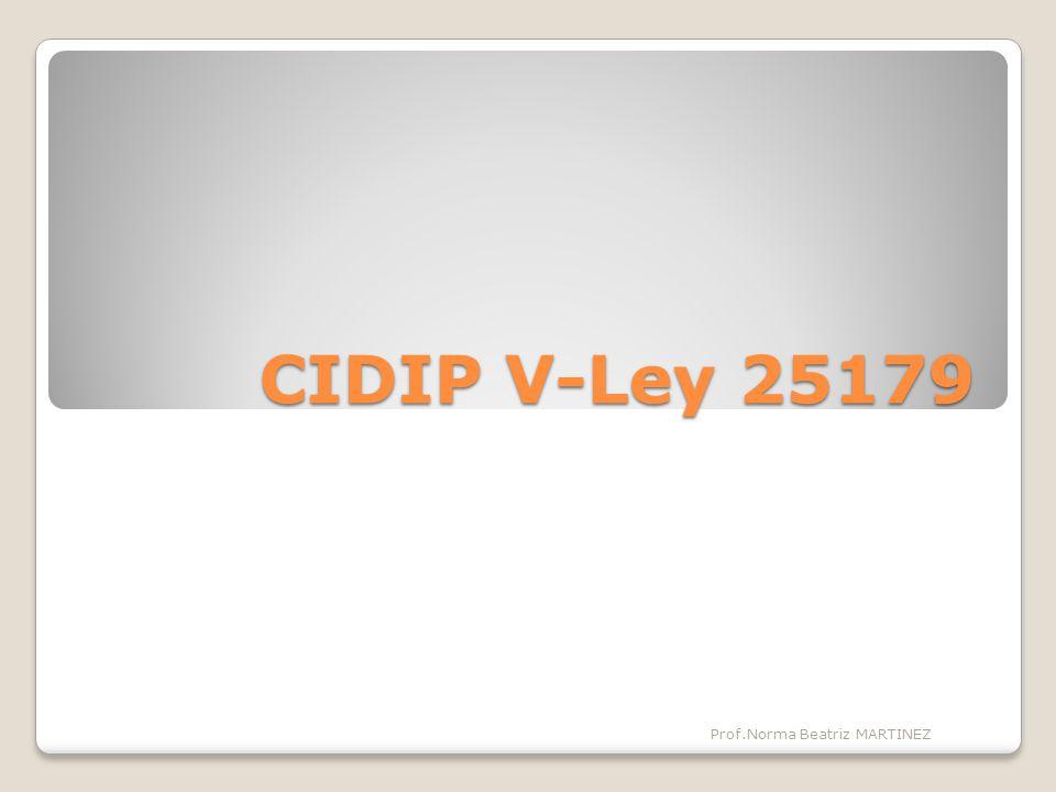 CIDIP V-Ley 25179 Prof.Norma Beatriz MARTINEZ