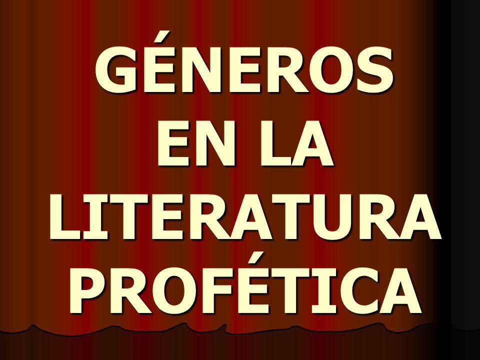 GÉNEROS EN LA LITERATURA PROFÉTICA