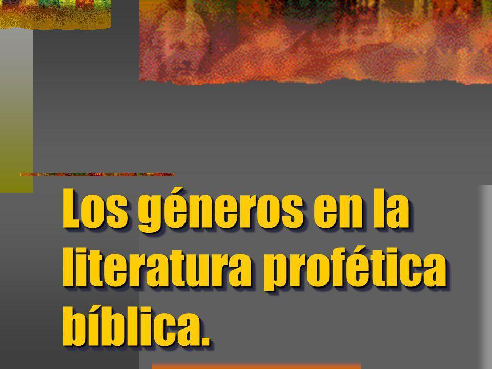 Los géneros en la literatura profética bíblica.