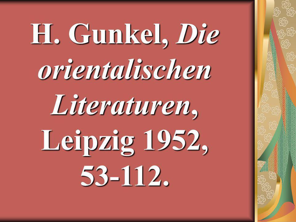 H. Gunkel, Die orientalischen Literaturen, Leipzig 1952, 53-112.