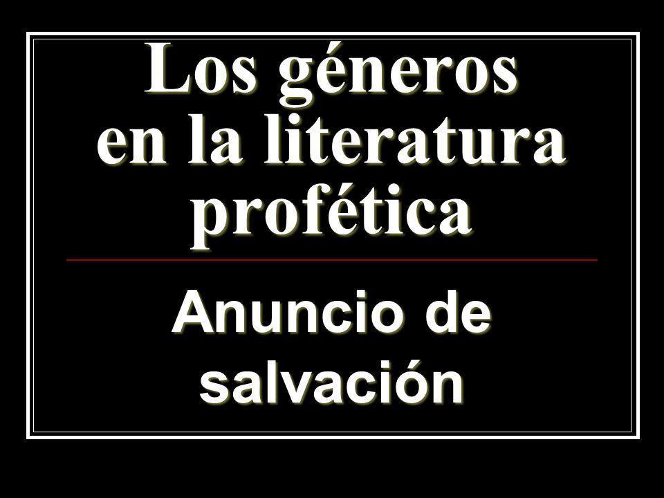 Los géneros en la literatura profética Anuncio de salvación