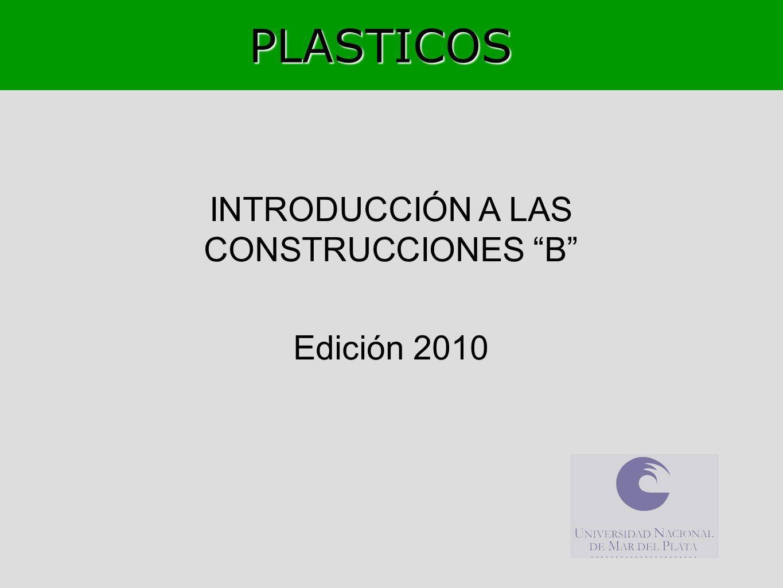 INTRODUCCIÓN A LAS CONSTRUCCIONES B Edición 2010 PLASTICOS