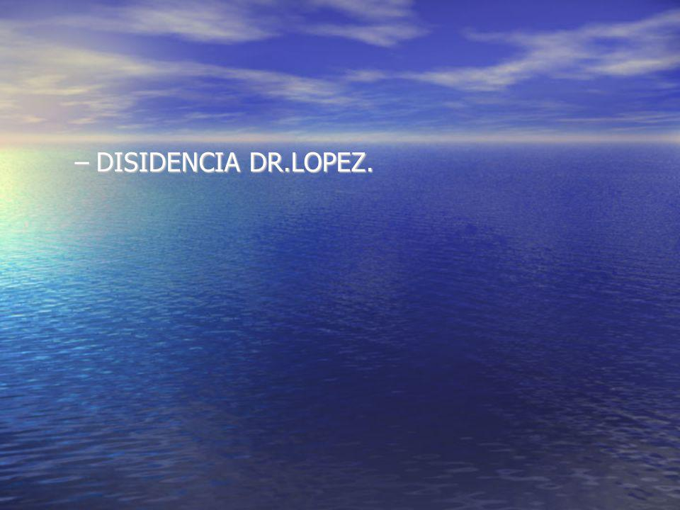 –DISIDENCIA DR.LOPEZ.