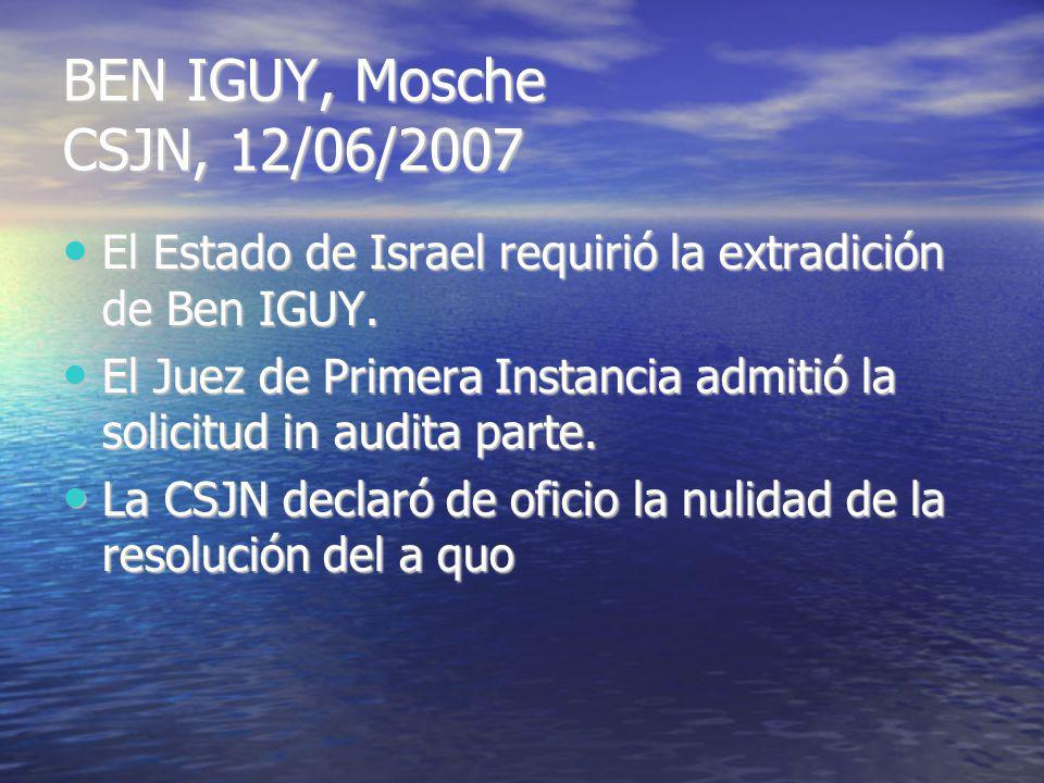 BEN IGUY, Mosche CSJN, 12/06/2007 El Estado de Israel requirió la extradición de Ben IGUY.