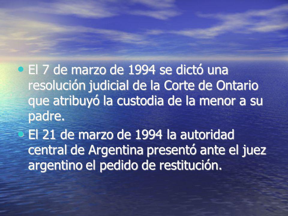 El 7 de marzo de 1994 se dictó una resolución judicial de la Corte de Ontario que atribuyó la custodia de la menor a su padre.