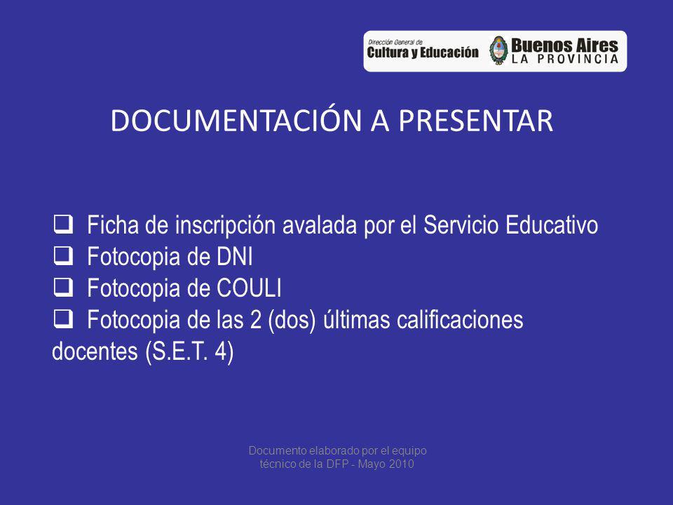 DOCUMENTACIÓN A PRESENTAR Ficha de inscripción avalada por el Servicio Educativo Fotocopia de DNI Fotocopia de COULI Fotocopia de las 2 (dos) últimas