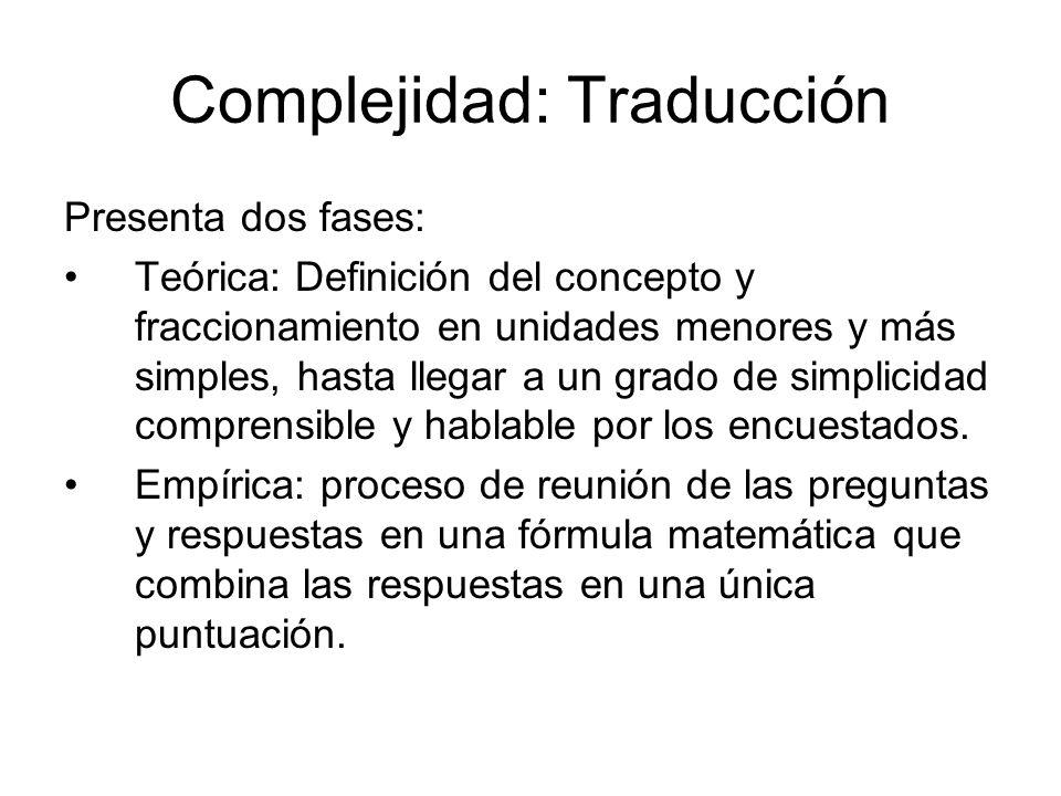 Complejidad: Traducción Presenta dos fases: Teórica: Definición del concepto y fraccionamiento en unidades menores y más simples, hasta llegar a un gr