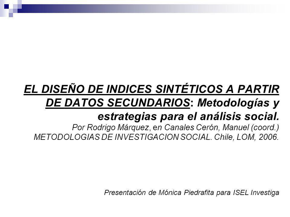 EL DISEÑO DE INDICES SINTÉTICOS A PARTIR DE DATOS SECUNDARIOS: Metodologías y estrategias para el análisis social. Por Rodrigo Márquez, en Canales Cer
