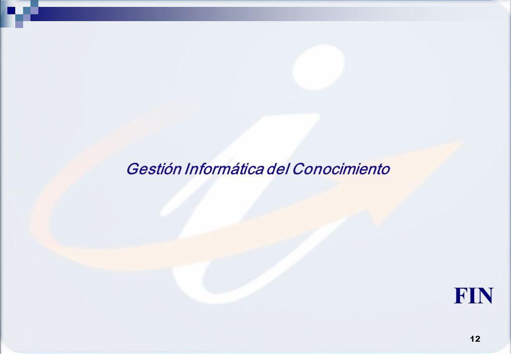 FIN Gestión Informática del Conocimiento 12