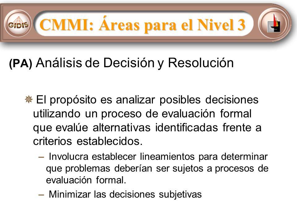 (PA) Análisis de Decisión y Resolución El propósito es analizar posibles decisiones utilizando un proceso de evaluación formal que evalúe alternativas identificadas frente a criterios establecidos.