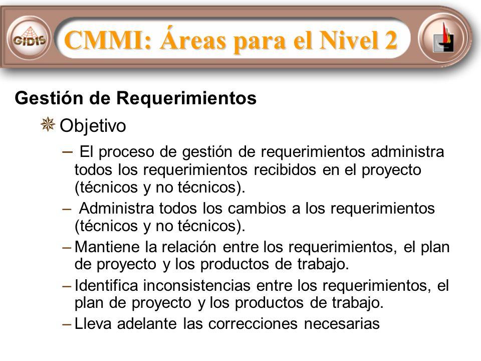 Gestión de Requerimientos Objetivo – – El proceso de gestión de requerimientos administra todos los requerimientos recibidos en el proyecto (técnicos y no técnicos).