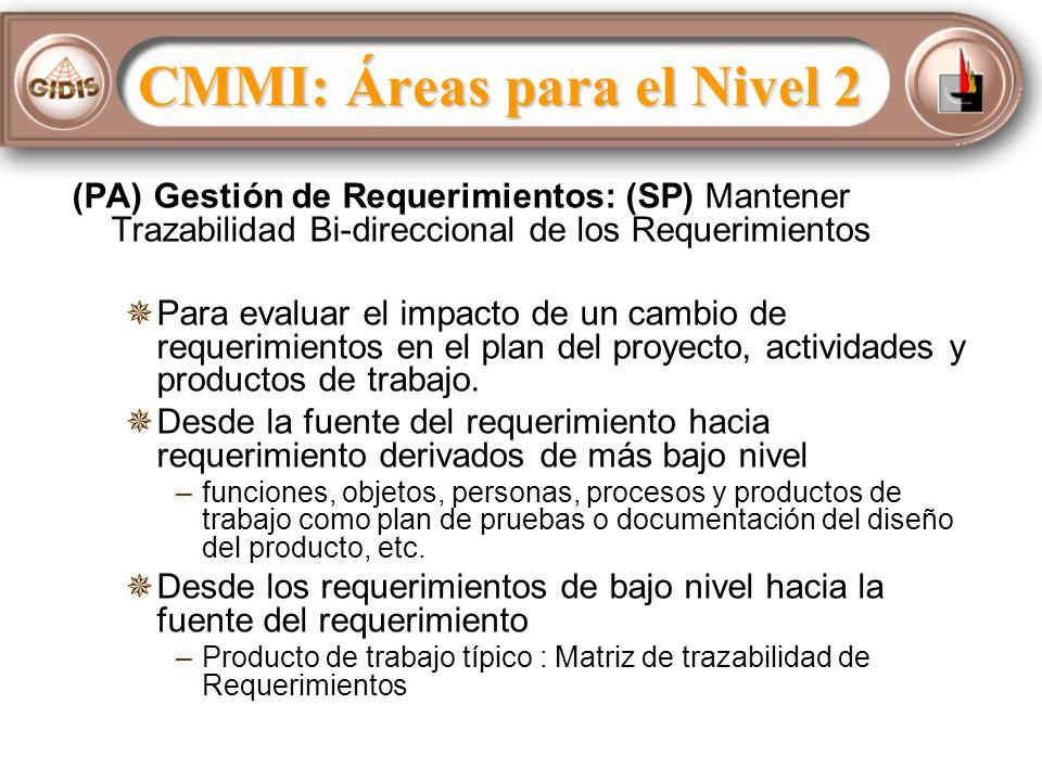(PA) Gestión de Requerimientos: (SP) Mantener Trazabilidad Bi-direccional de los Requerimientos Para evaluar el impacto de un cambio de requerimientos en el plan del proyecto, actividades y productos de trabajo.