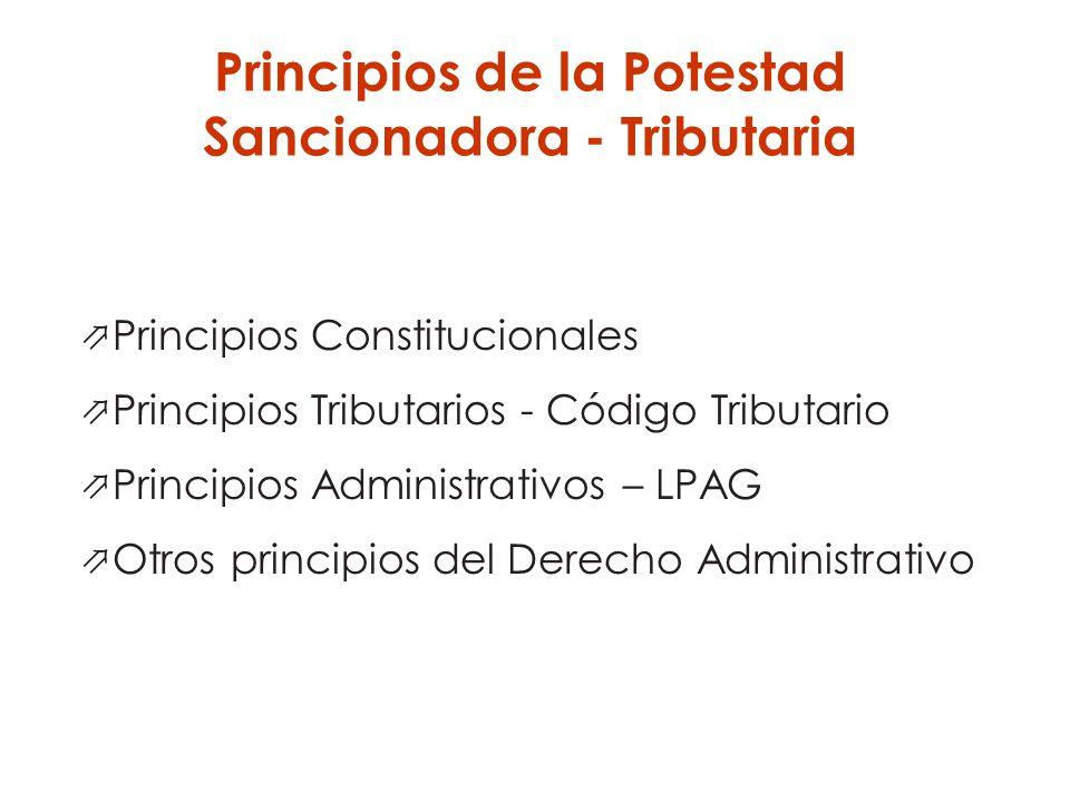Principios de la Potestad Sancionadora - Tributaria Principios Constitucionales Principios Tributarios - Código Tributario Principios Administrativos