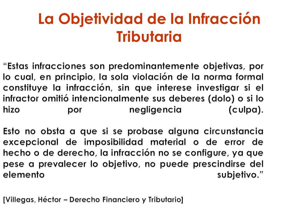 Estas infracciones son predominantemente objetivas, por lo cual, en principio, la sola violación de la norma formal constituye la infracción, sin que