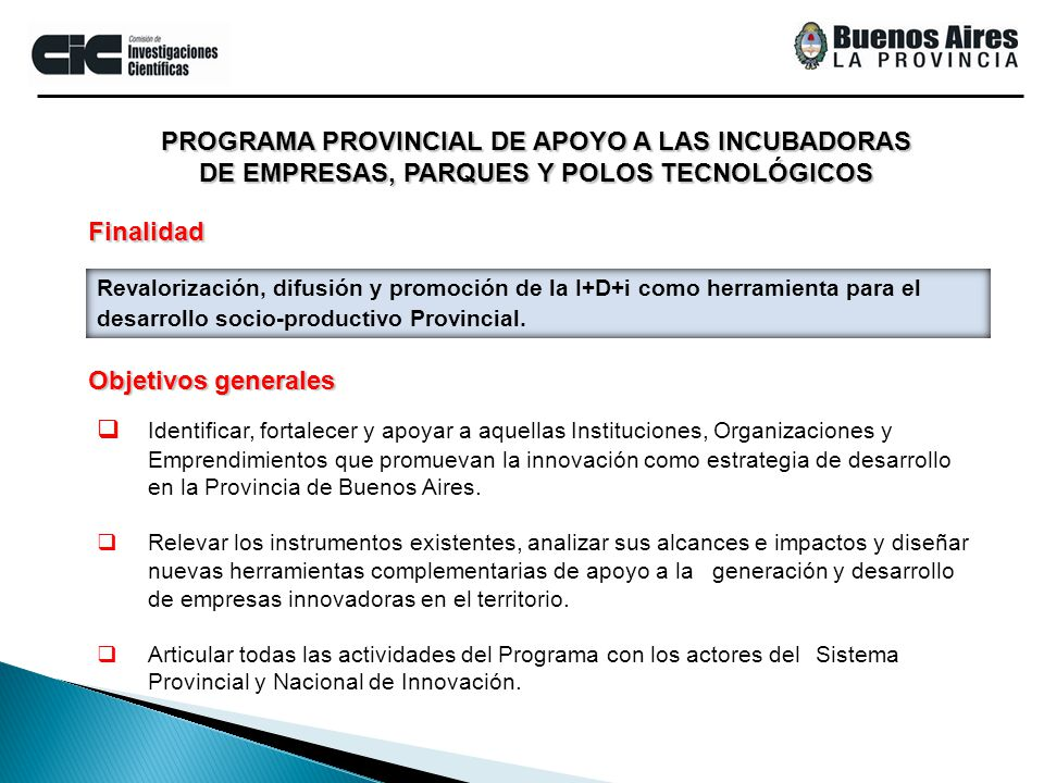PROGRAMA PROVINCIAL DE APOYO A LAS INCUBADORAS DE EMPRESAS, PARQUES Y POLOS TECNOLÓGICOS Programas de Emprendedorismo y Preincubación de empresas.