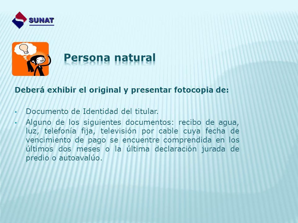 Deberá exhibir el original y presentar fotocopia de: Documento de Identidad del titular. Alguno de los siguientes documentos: recibo de agua, luz, tel