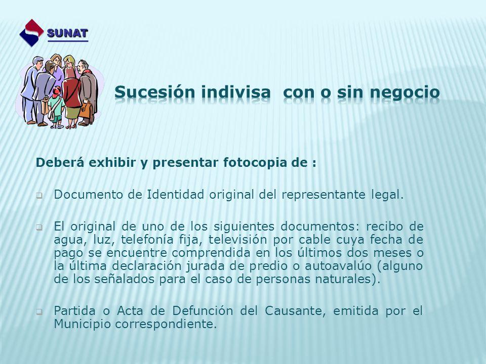 Deberá exhibir y presentar fotocopia de : Documento de Identidad original del representante legal. El original de uno de los siguientes documentos: re