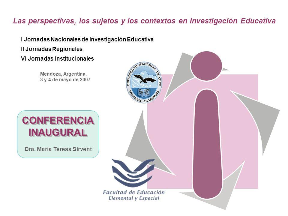 Las perspectivas, los sujetos y los contextos en Investigación Educativa I Jornadas Nacionales de Investigación Educativa II Jornadas Regionales VI Jo