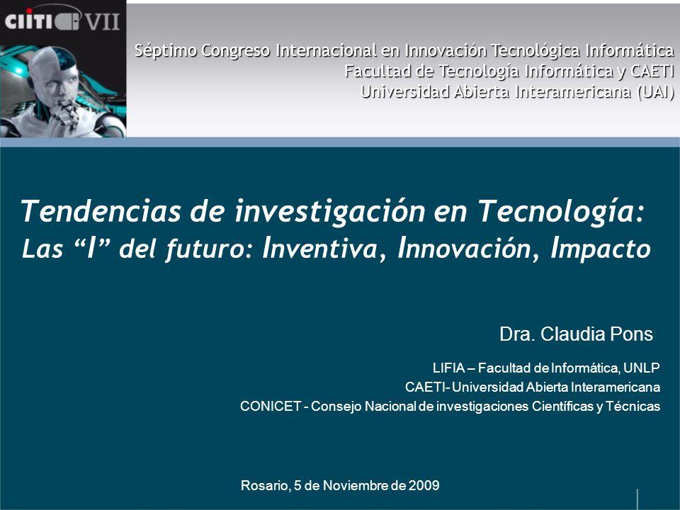 Rosario, 5 de Noviembre de 2009 Tendencias de investigación en TICs ¿Quién define las líneas investigación en TICs en el mundo.