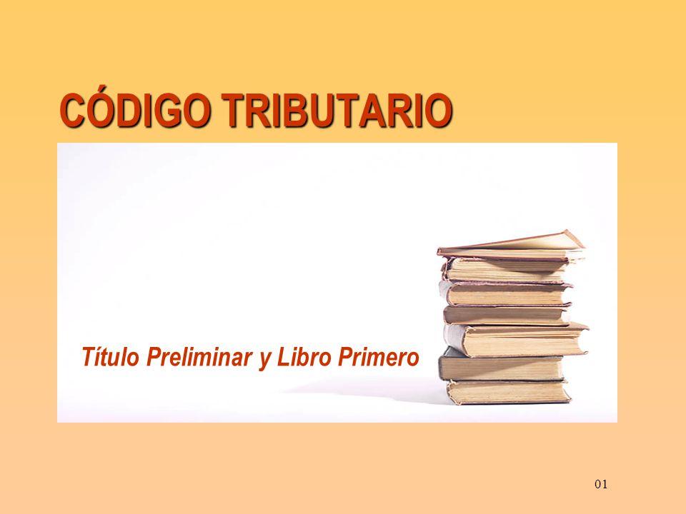 CÓDIGO TRIBUTARIO 01 Título Preliminar y Libro Primero