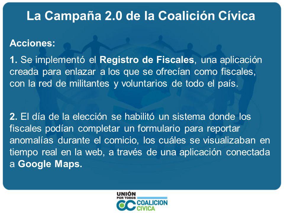 La Campaña 2.0 de la Coalición Cívica Resultados: 1.Se sumaron y se capacitaron más de 6000 nuevos fiscales, la mayoría sin filiación partidaria, 2.