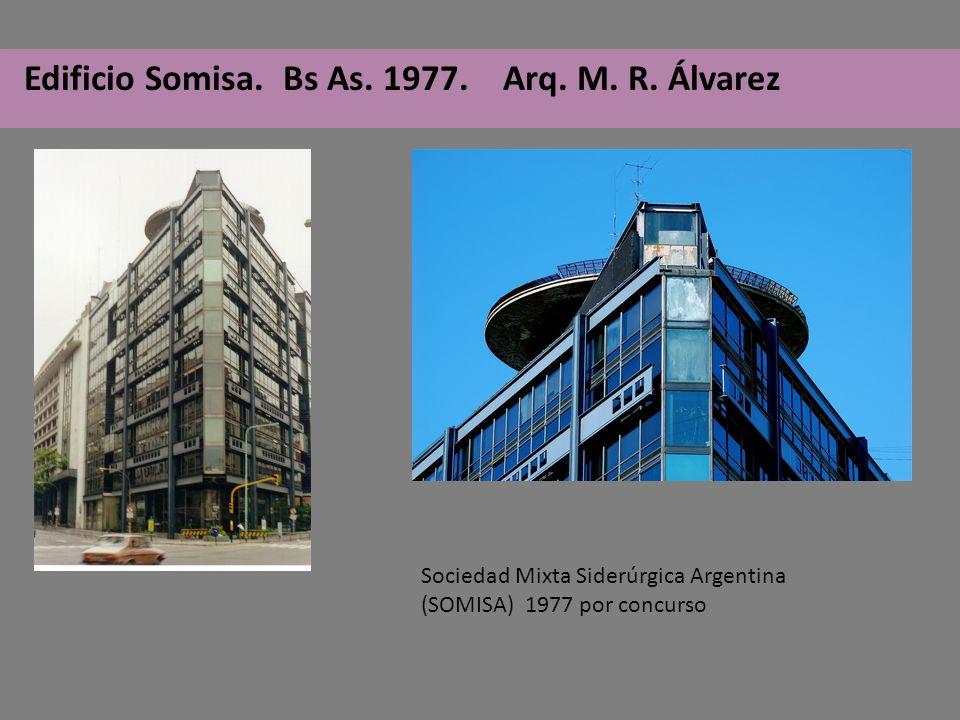 Edificio Somisa. Bs As. 1977. Arq. M. R. Álvarez Sociedad Mixta Siderúrgica Argentina (SOMISA) 1977 por concurso