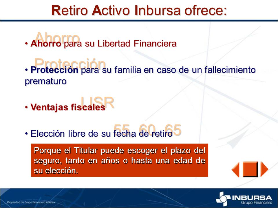 Ahorro Protección LISR 55, 60, 65 Retiro Activo Inbursa ofrece: Ahorro para su Libertad Financiera Ahorro para su Libertad Financiera Protección para