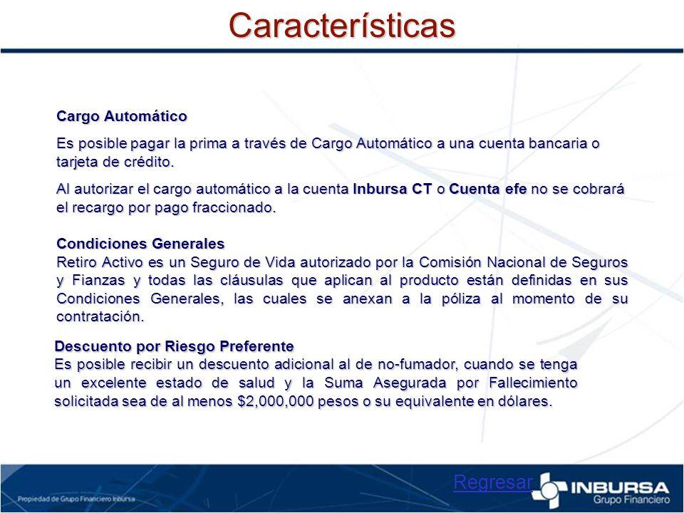 Características Cargo Automático Es posible pagar la prima a través de Cargo Automático a una cuenta bancaria o tarjeta de crédito. Al autorizar el ca