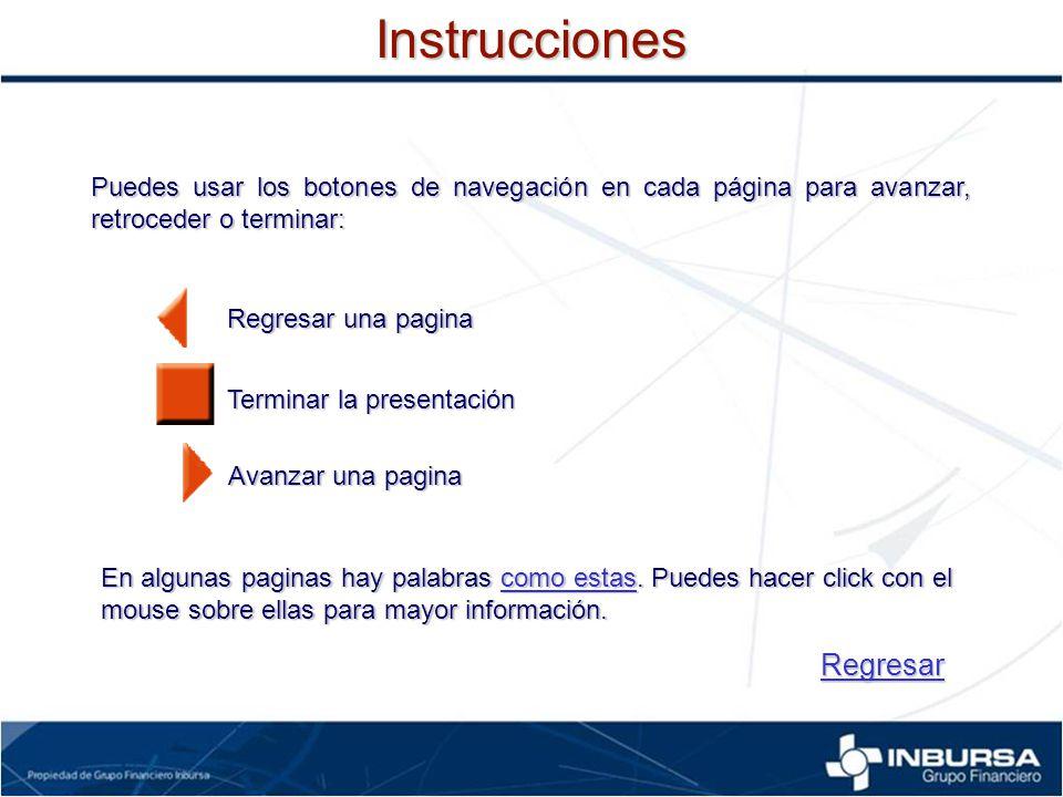 Instrucciones Puedes usar los botones de navegación en cada página para avanzar, retroceder o terminar: Regresar una pagina Terminar la presentación A