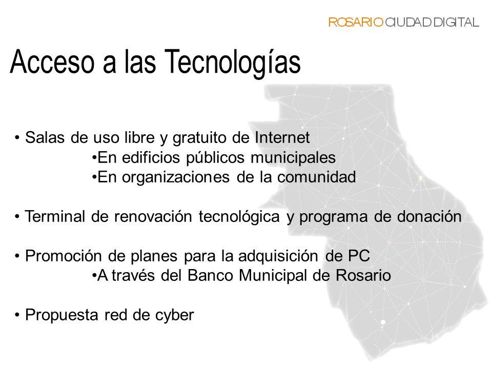 Salas de uso libre y gratuito de Internet En edificios públicos municipales En organizaciones de la comunidad Terminal de renovación tecnológica y pro