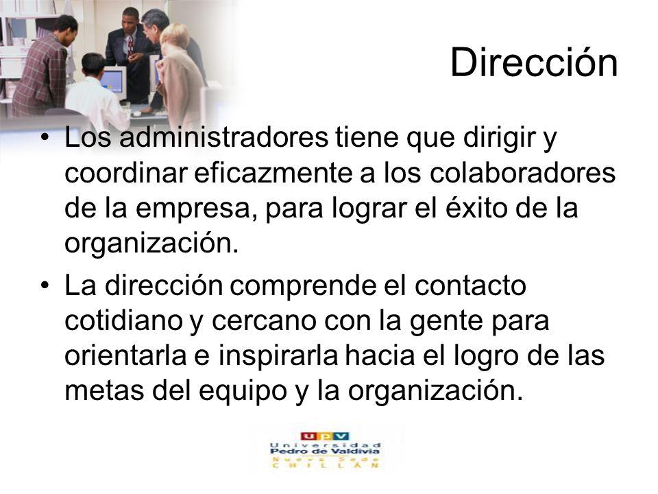 www.auladeeconomia.com Dirección Los administradores tiene que dirigir y coordinar eficazmente a los colaboradores de la empresa, para lograr el éxito
