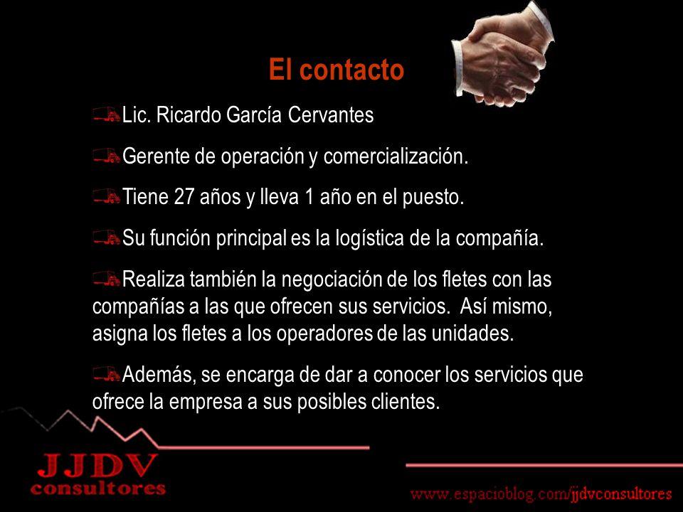 El contacto Lic. Ricardo García Cervantes Gerente de operación y comercialización.