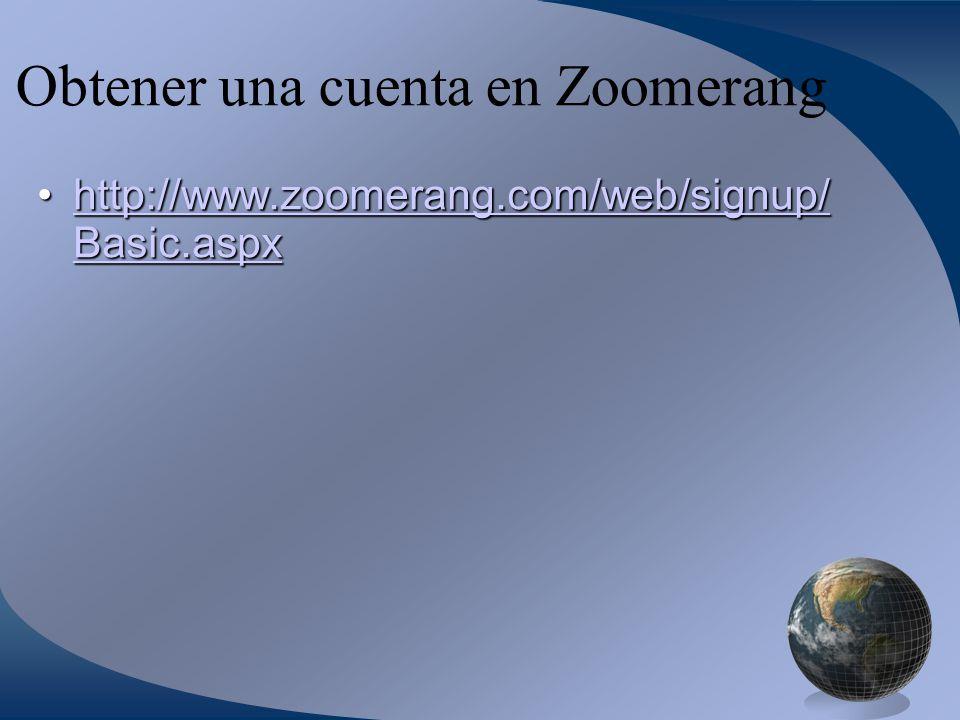 Obtener una cuenta en Zoomerang http://www.zoomerang.com/web/signup/ Basic.aspxhttp://www.zoomerang.com/web/signup/ Basic.aspxhttp://www.zoomerang.com/web/signup/ Basic.aspxhttp://www.zoomerang.com/web/signup/ Basic.aspx