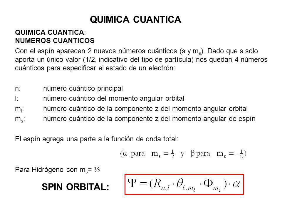 QUIMICA CUANTICA QUIMICA CUANTICA: NUMEROS CUANTICOS Con el espín aparecen 2 nuevos números cuánticos (s y m s ). Dado que s solo aporta un único valo