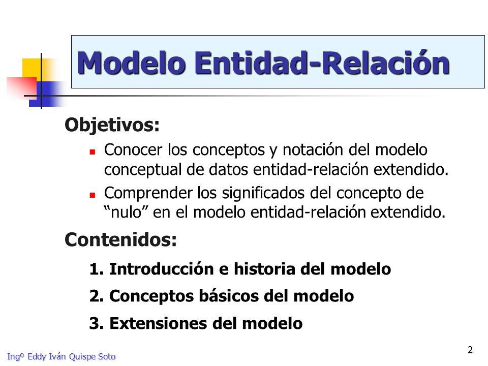 Ingº Eddy Iván Quispe Soto 3 Bibliografía [EN 2002] Elmasri, R.; Navathe, S.B.
