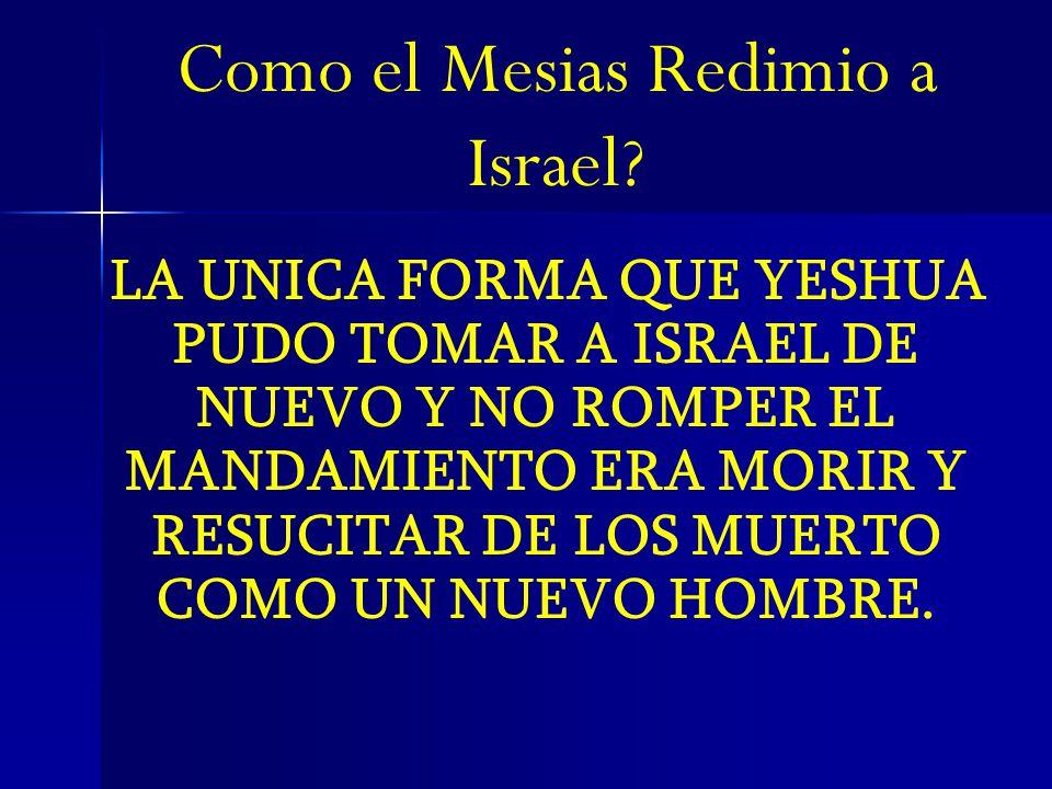 Como el Mesias Redimio a Israel.